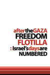 After the Gaza Freedom Flotilla: Israel's Days are Numbered (£3.00)