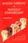 Bourgeois Nationalism or Proletarian Internationalism?