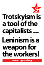 Trotskyism is a tool of the capitalists ... Leninism is a weapon for the workers!